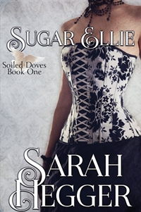 Sugar Ellie (Soiled Doves Book 1) by Sarah Hegger