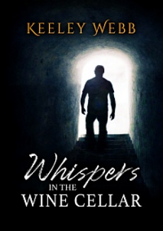 Whispers In the Wine Cellar by Keeley Webb