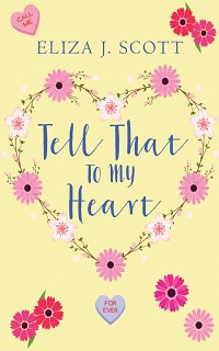 Tell That To My Heart by Eliza J. Scott