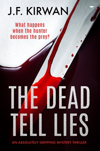 The Dead Tell Lies by J.F. Kirwan