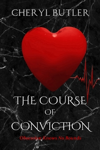 The Course of Conviction (The Obsession Trilogy #2) by Cheryl Butler