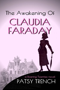 The Awakening of Claudia Faraday by Patsy Trench