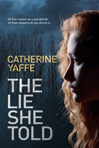 The Lie She Told by Catherine Yaffe