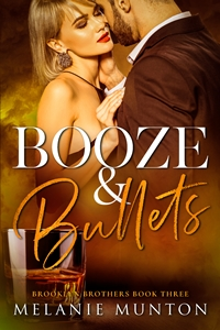 Booze & Bullets (Brooklyn Brothers #3) by Melanie Munton