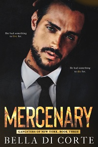 Mercenary (Gangsters of New York, Book 3) by Bella Di Corte