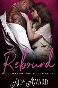 Rebound (Curvy Seduction Saga, #1) by Aidy Award