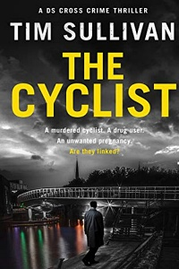 The Cyclist (DS George Cross #2) by Tim Sullivan
