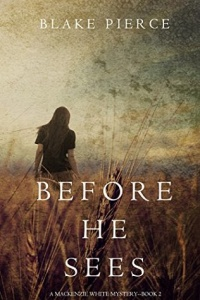 Before He Sees (Mackenzie White #2) by Blake Pierce