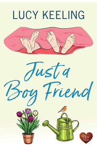 Just a Boyfriend (Friends, #1) by Lucy Keeling