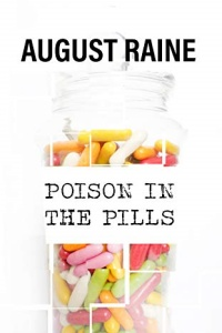 Poison in the Pills by August Raine
