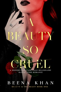 A Beauty So Cruel (Beauty & The Beast #1) by Beena Khan