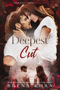The Deepest Cut (Forbidden #2) by Beena Khan