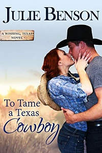 To Tame a Texas Cowboy Wishing, Texas #3) by Julie Benson
