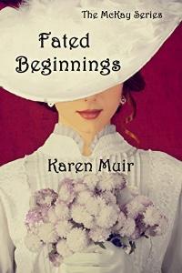 Fated Beginnings (The McKay Series #1) by Karen Muir