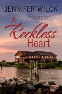 A Reckless Heart (Scarred Hearts #1) by Jennifer Wilck