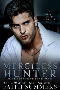 Merciless Hunter (Dark Syndicate #4) by Faith Summers