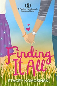 Finding It All (Finding Happiness In Harmony #1) by Stacey Komosinski