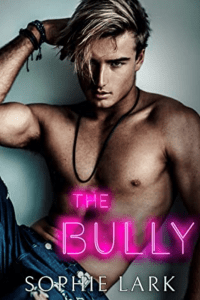 The Bully (Kingmakers #3) by Sophie Lark