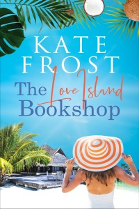 The Love Island Bookshop (A Romantic Escape #5) by Kate Frost