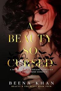 A Beauty So Cursed (Beauty & the Beast #4) by Beena Khan