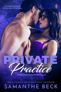 Private Practice (Private Pleasures #1) by Samanthe Beck