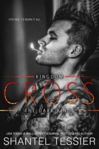 Cross (Dark Kings #3) by Shantel Tessier