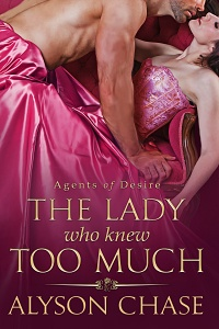 The Lady Who Knew Too Much (Agents of Desire #1) by Alyson Chase