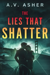 The Lies That Shatter (Truth & Lies #2) by A.V. Asher