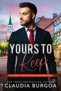 Yours to Keep (The Baker's Creek Billionaire Brothers #6) by Claudia Burgoa