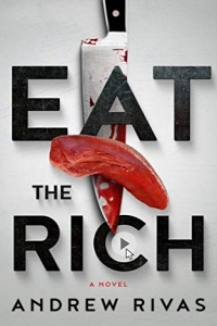 Eat the Rich by Andrew Rivas