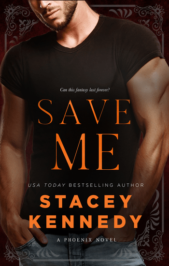 Save Me (Phoenix #3) by Stacey Kennedy