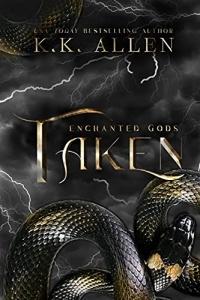 Taken (Enchanted Gods #3) by K.K. Allen