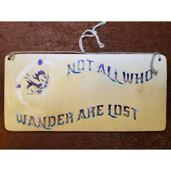 """""""Not all who wander are lost"""" sign by Eclectics Creations"""