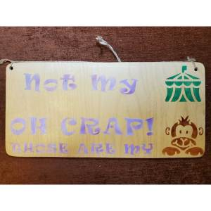 """""""Not my circus"""" sign by Eclectics Creations"""