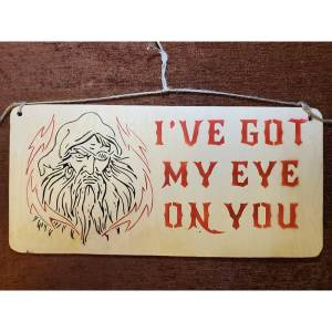 """""""I've got my eye on you"""" sign by Eclectics Creations"""
