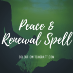 Peace and renewal spell for self care and to banish negativity