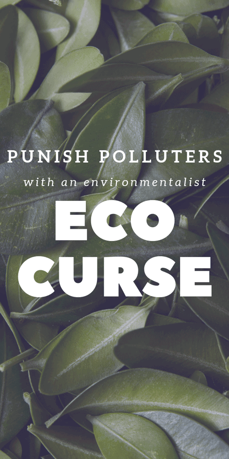 Punish polluters with an environmentalist witch eco curse. Curse eco-unfriendly companies to disrupt their money and communications until they clean up their act, all while healing the earth too! This is a simple curse for everyone that is concerned about the environment. #ecofriendly #witchcraft #curses #hexes