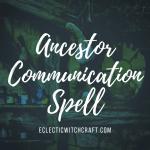 Ancestor communication spell