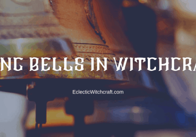 Magick Bells In Witchcraft And Paganism