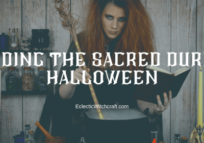 Making Happy Halloween a Sacred Samhain