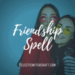 Decorative Image  |  Simple Friendship Spell For Witches  | Friendships require a constant effort to keep them alive. As friendships age and the people in them mature, sometimes the relationship can sour or they can grow apart. This simple friendship spell will help witches improve these important relationships alive.