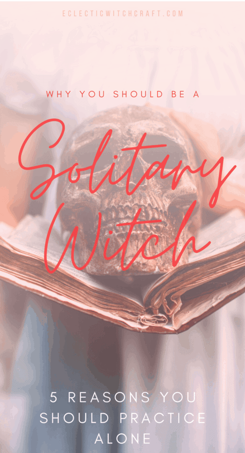 Solitary Witch: 5 Reasons You Should Practice Alone. Why are you a solitary witch? | solitary witch book of shadows | solitary witch tips | solitary witch paths | what is a solitary witch | solitary witch dedication | eclectic solitary witch | #witch #witchcraft #pagan #wicca