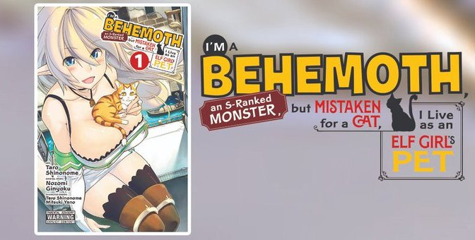 I'm a Behemoth, an S-Ranked Monster, but Mistaken for a Cat, I Live as an Elf Girl's Pet Launches Today!