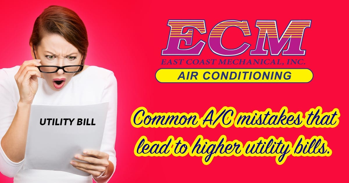 Common AC Mistakes that Can Lead to Higher Utility Bills
