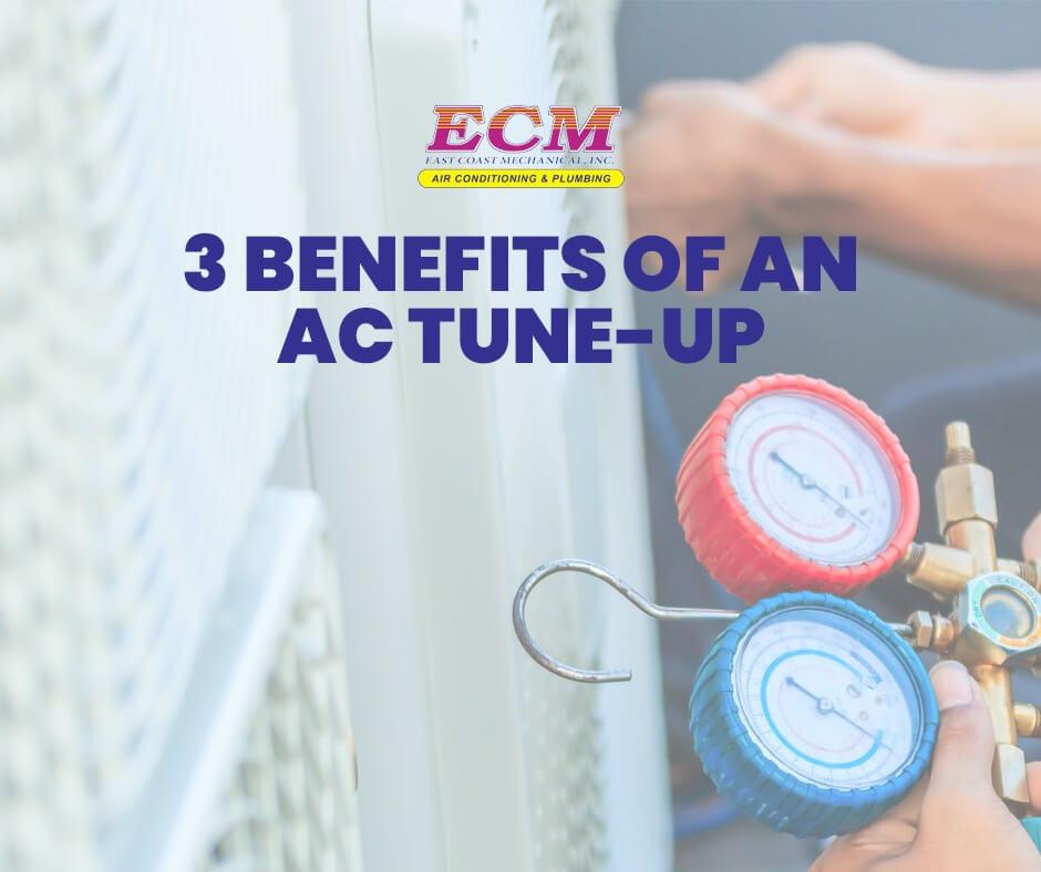 3 Benefits of an AC Tune-Up | East Coast Mechanical (ECM)