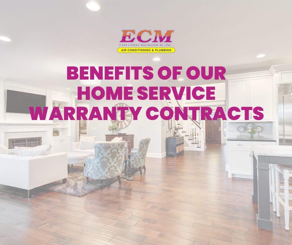 Benefits of ECM Home Service Warranty Contracts
