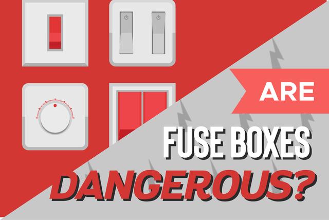 is a fuse box dangerous