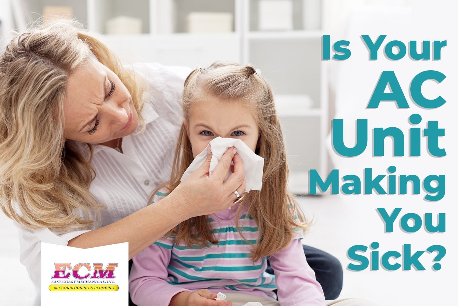 Your AC Unit Making You Sick?