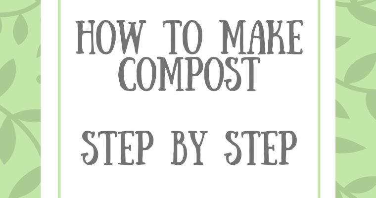 How to make Compost – Step by Step