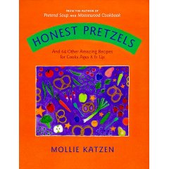 Honest Pretzels Kids Cookbook by Mollie Katzen